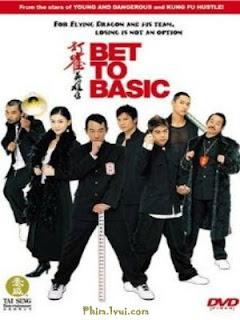 Phim Anh Hùng Đánh Độ - Bet to Basic [Lồng Tiếng] Online