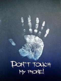 Dont Touch My Phone 240x320 Mobile Wallpaper