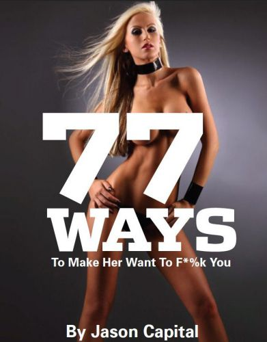 77 Ways To Make Her Want To F@#k You