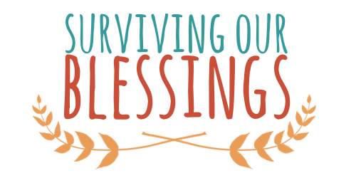 Surviving Our Blessings