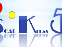 Soal-Soal UH IPS KTSP Kelas 5 Semester 2