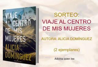 Sorteo de 2 ejemplares de Viaje al centro de mis mujeres de Alicia Domínguez