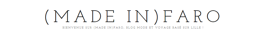 (made in)Faro : Blog mode Lille, blog voyage et lifestyle