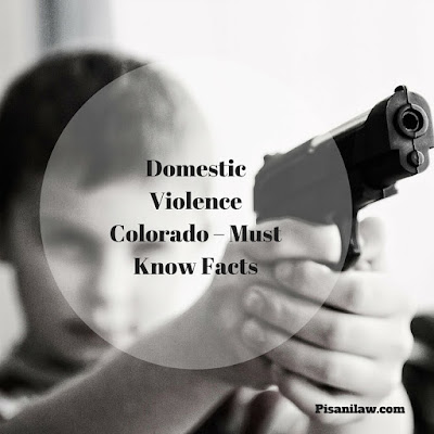 Domestic Violence Colorado – Must Know Facts