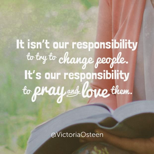 Responsibility, Change, People, Pray, Love,