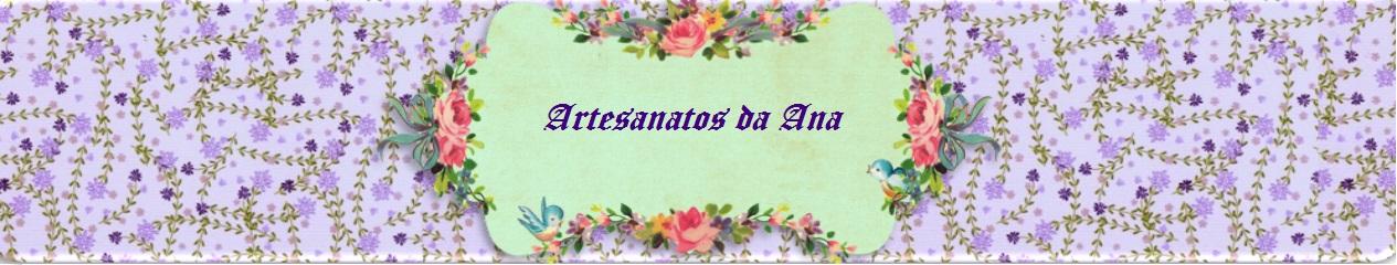 Artesanatos da Ana