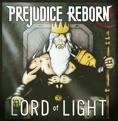 "PREJUDICE REBORN: Κυκλοφορούν το 2ο album τους ""Lord of Light"""