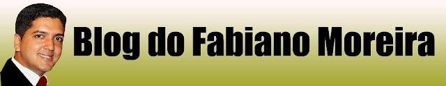 BLOG DO FABIANO MOREIRA