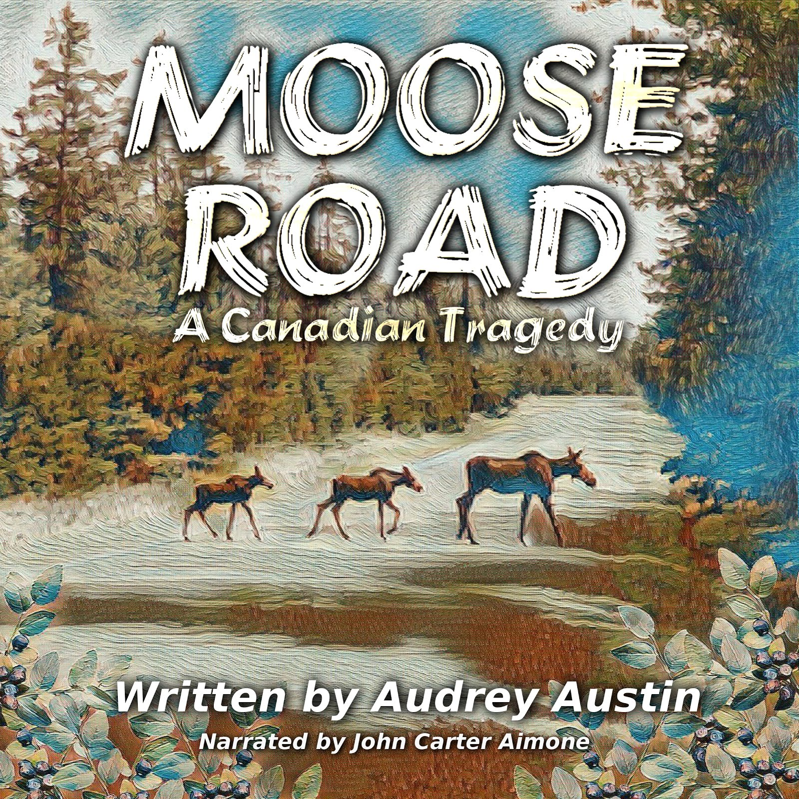 Moose Road, a Canadian Tragedy - audio book