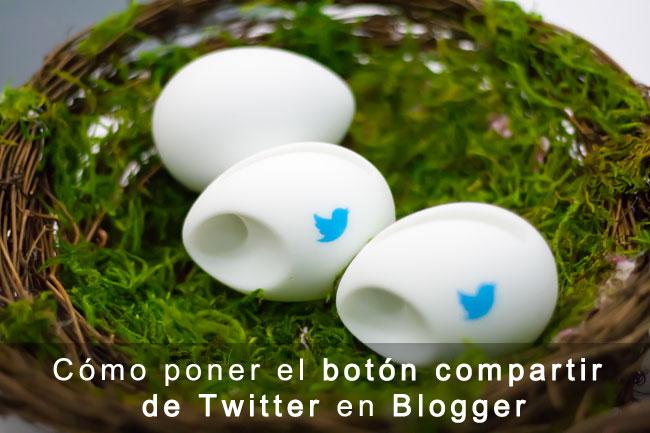 Cómo incluir el botón compartir de Twitter en Blogger