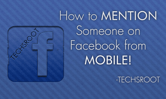 How to Mention Someone on Facebook from Mobile