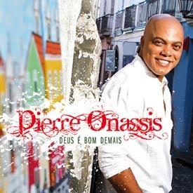 pierreonassis11 CD: Pierre Onassis   Deus É Bom Demais   2011