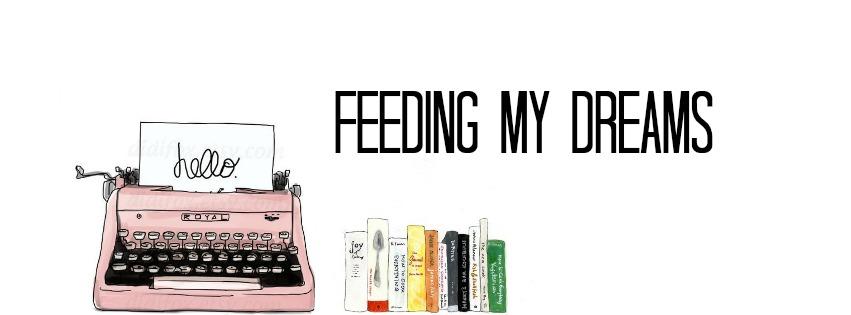Feeding my dreams