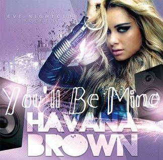 Havana Brown - You'll Be Mine Lyrics