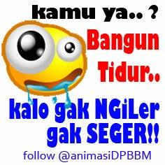 DP BBM BANGUN TIDUR NGILER