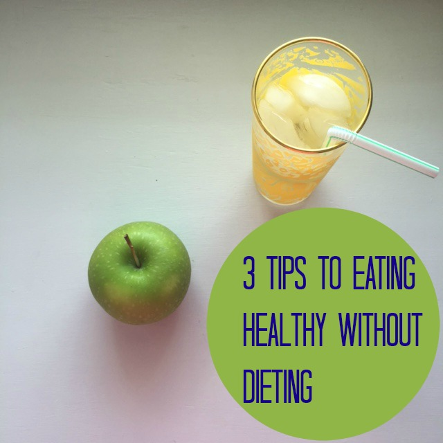 easy ways to eat healthy without dieting