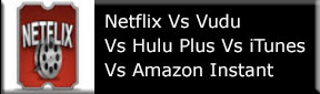 Netflix, Hulu, Amazon Instant & Vudu - Streaming Media Services Compared