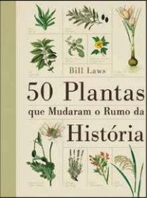 http://www.skoob.com.br/livro/350183-50-plantas-que-mudaram-o-rumo-da-histori