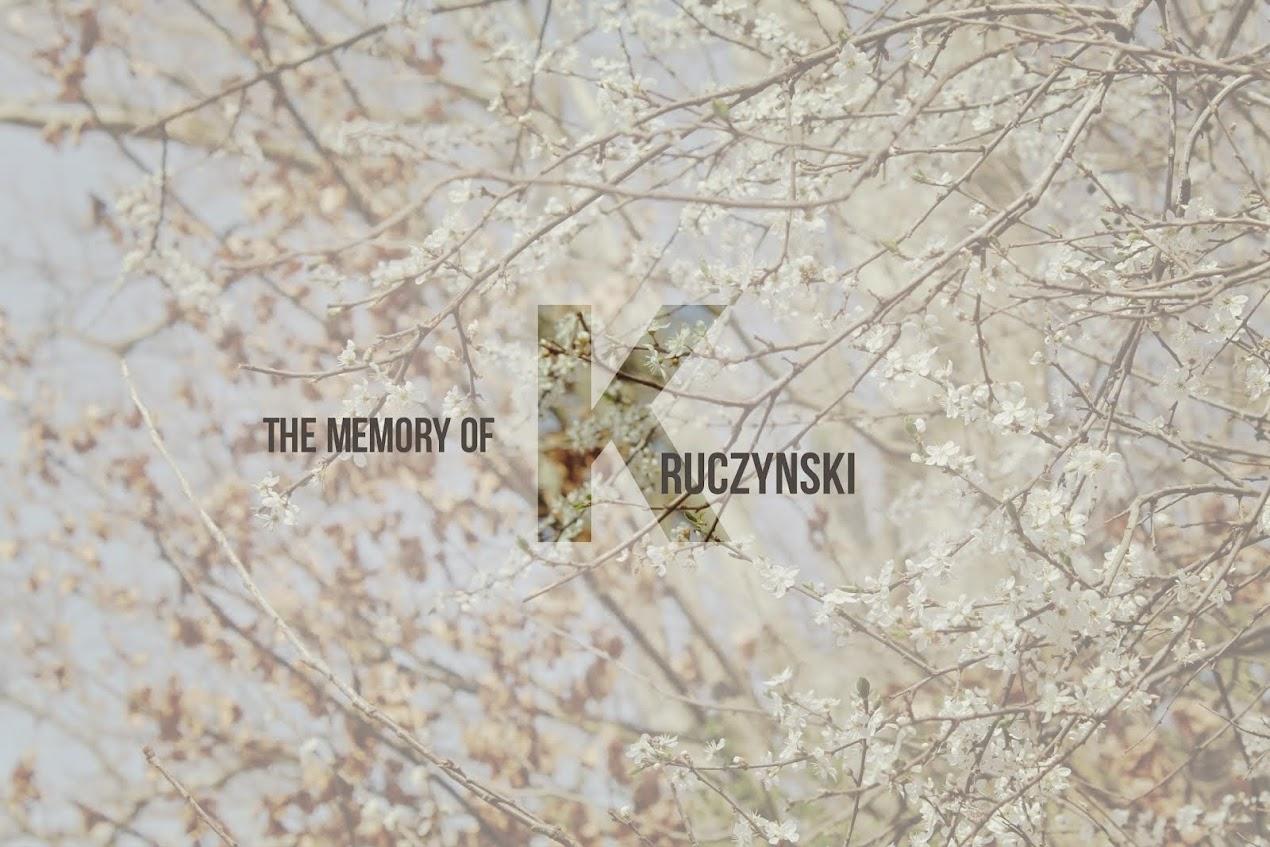 The Memory of Kruczynski