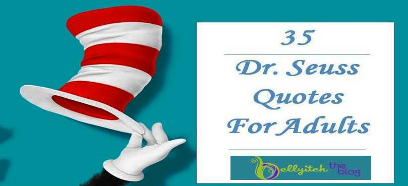 Dr Seuss Birthday Quotes | 35 Dr Seuss Quotes For Adults Happy Belated Birthday Doc