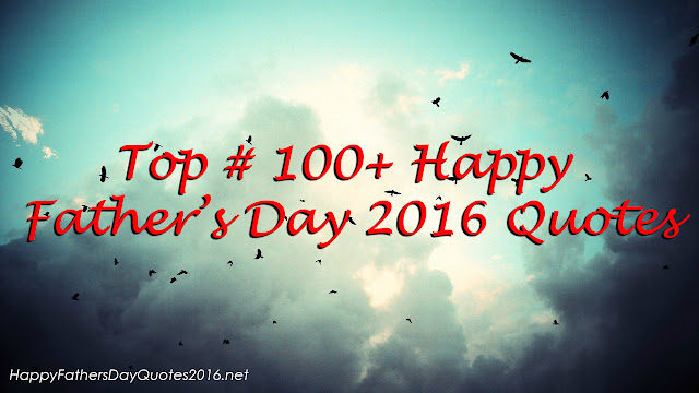 Happy Father's Day 2016 Quotes