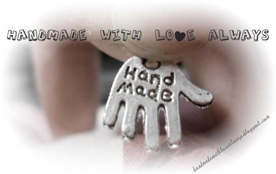 Handmade With Love Always ♥