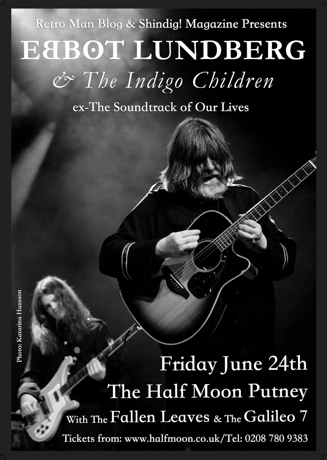 Ebbot Lundberg & The Indigo Children (ex-The Soundtrack of Our Lives) Half Moon Putney June 24th
