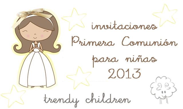 INVITACIONES PRIMERA COMUNIÓN PARA NIÑAS 2013 | trendy children ...