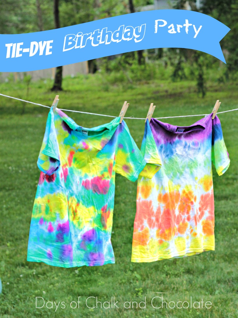Tie Dye Your Summer Birthday Party Days Of Chalk And Chocolate