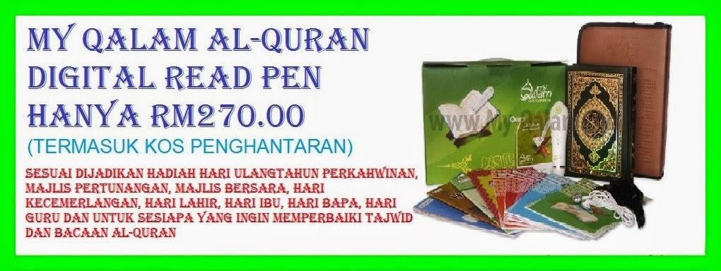 DAPATKAN JUGA PRODUK MY QALAM AL-QURAN DIGITAL READ PEN HARI INI JUGA