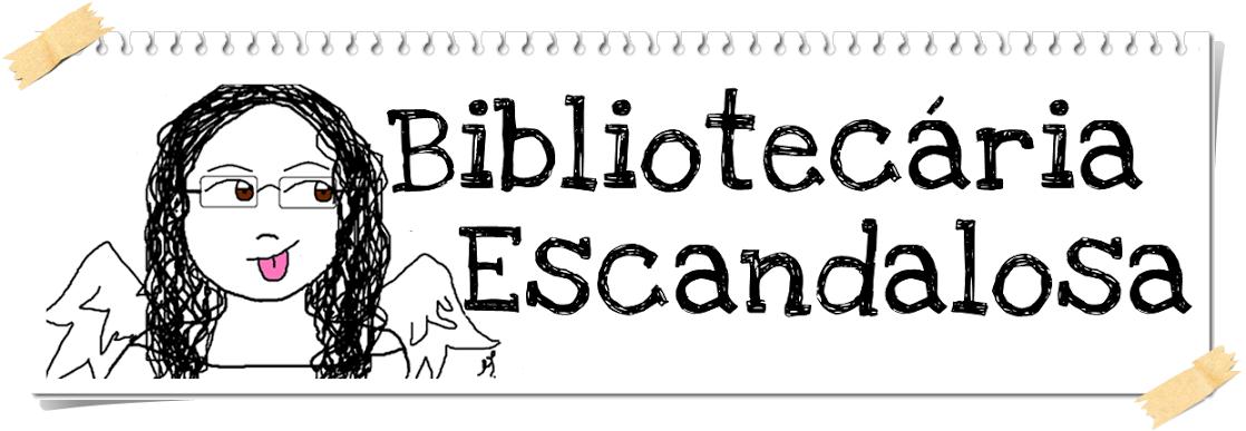 Bibliotecária Escandalosa