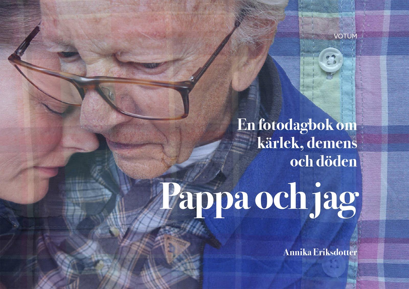 Pappa och jag, en fotodagbok om kärlek, demens och döden