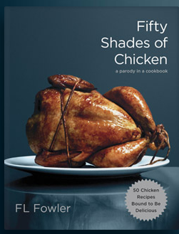 Fifty shades of chicken cookbooke - The Ultimate Fun Foodie-Friendly Gift List