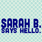 Grab button for Sarah B. Says Hello.