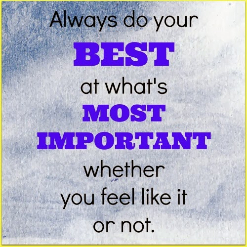 do your best at what's most important - key to success