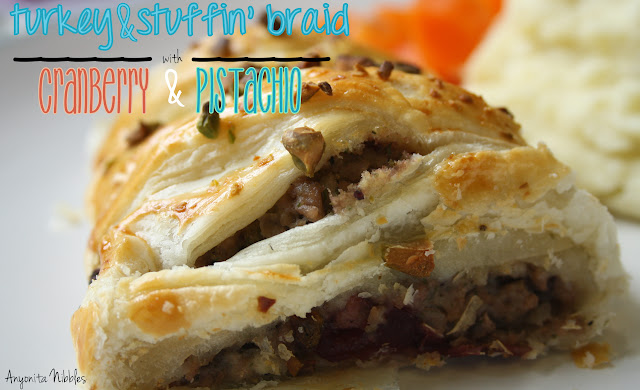 Anyonita Nibbles: Turkey and stuffin' braid with cranberry and pistachio