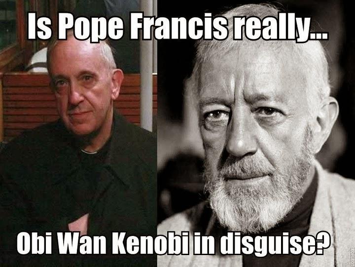 Is Pope Francis really Obi Wan Kenobi in disguise?