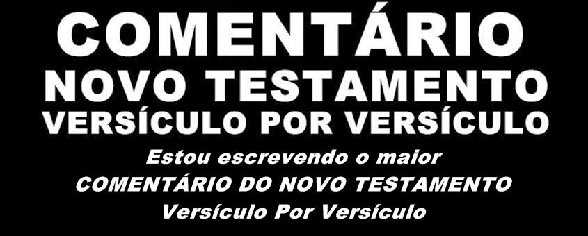 COMENTÁRIO DO NOVO TESTAMENTO Versículo Por Versículo