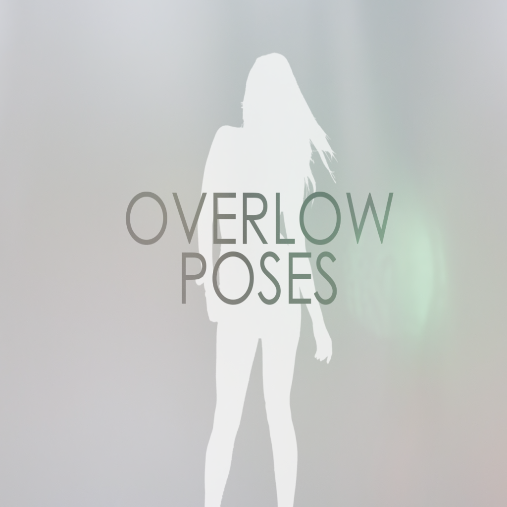 Overlow poses