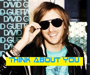 David Guetta - Think About You Lyrics