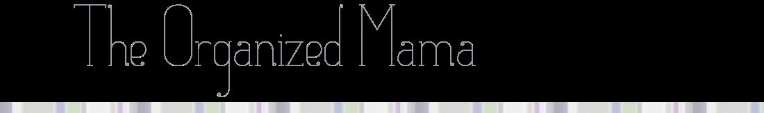 The Organized Mama