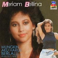 Meriam Bellina - Mungkin Aku Harus Berlalu (Album 1990)