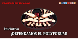 INICIATIVA: DEFENDAMOS EL POLYFORUM