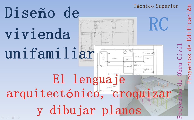 Rc i e s gran v a alicante el lenguaje arquitect nico for Planos de obra civil