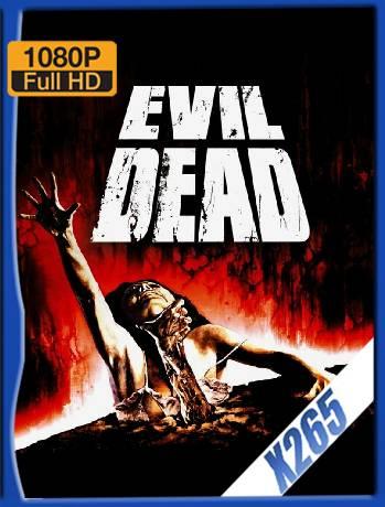 The Evil Dead Remastered (1981) x265 [1080p] [Latino] [GoogleDrive] [RangerRojo]