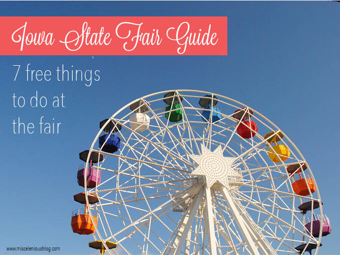 7 free things to do at the Iowa State Fair - miscelenious