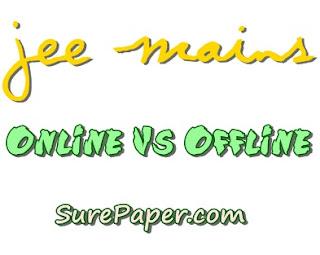 JEE Mains ONLINE VS OFFLINE IIT-JEE