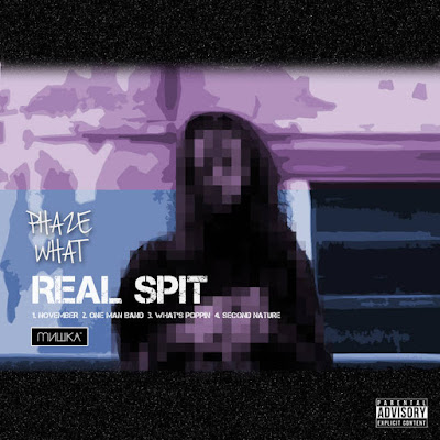 "PHAZE WHAT ""Real Spit"" EP"