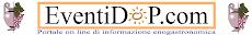 EventiDop     Portale on line di informazione enogastromica