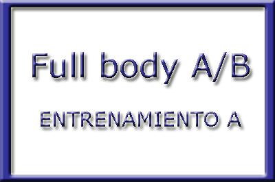 Rutina full body A/B - Entrenamiento A